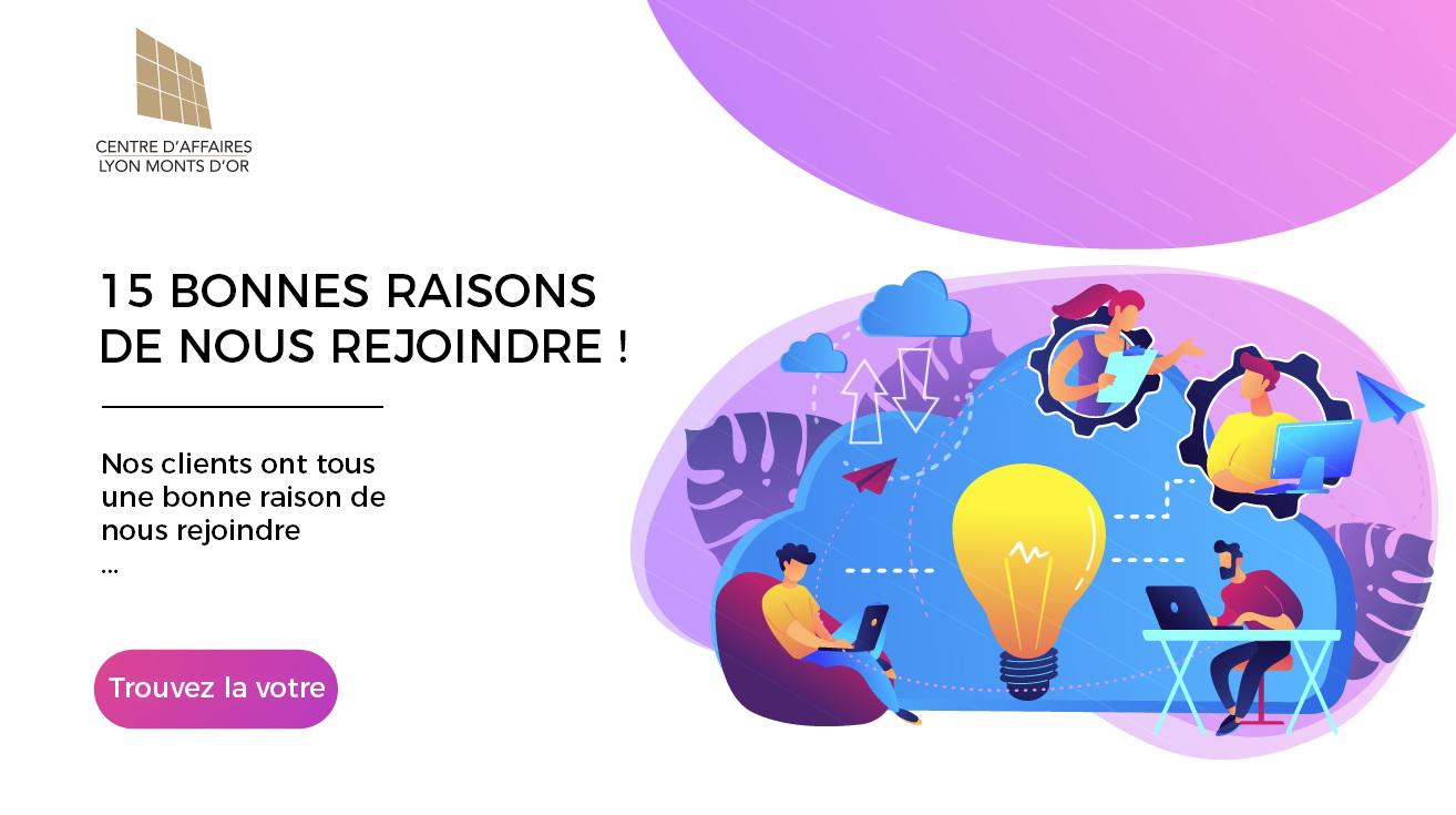 15 bonnes raisons centre d'affaires Lyon